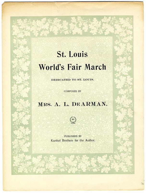 St. Louis World's Fair march / composed by Mrs. A. L. De Arman.