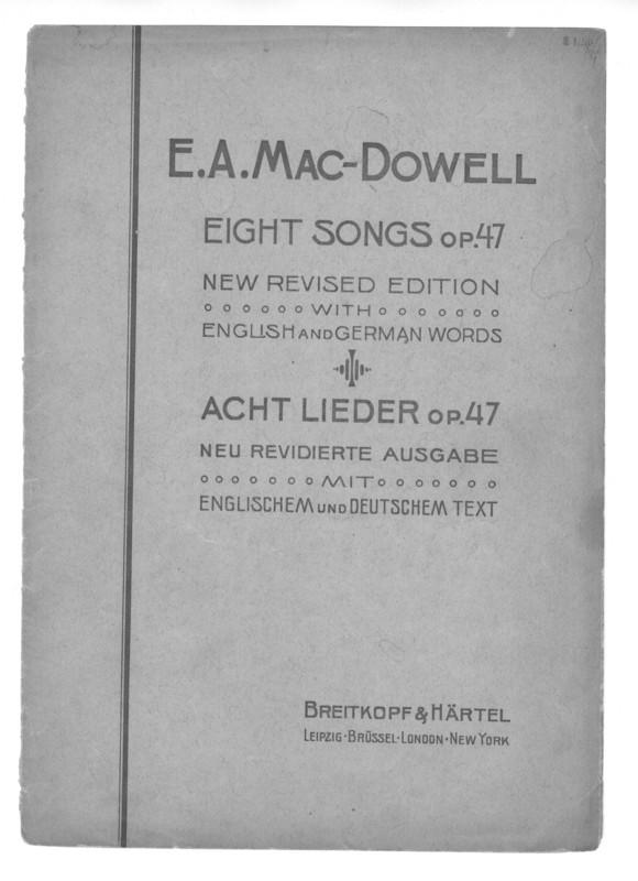 Eight songs with pianoforte accompaniment, op. 47 = Acht Lieder mit Pianofortebegelitung, op. 47