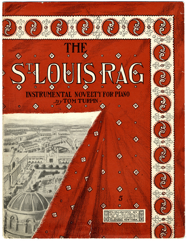 The St. Louis rag : instrumental novelty for piano / by Tom Turpin.