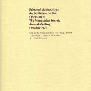 """Selected Manuscripts: An Exhibition on the Occasion of The Manuscript Society Annual Meeting October 1971"""