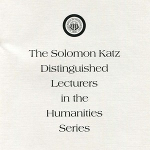 "The Solomon Katz Distinguished Lecturers in the Humanities Series announcement, ""The Eye is the First Circle"""