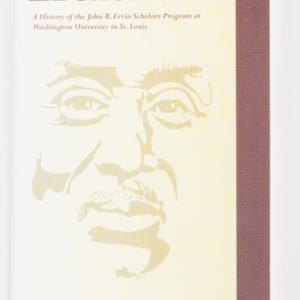 <em>Legacies</em>: A History of the John B. Ervin Scholars Program at Washington University in St. Louis