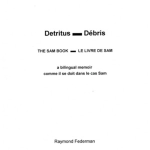 <em>The Sam Book - Le Livre de Sam: A Bilingual Memoir</em> by Raymond Federman