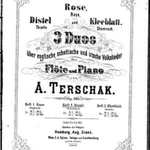 3 duos über englische, schottische und irische volkslieder : für Flöte und Piano : op. 166. Heft 2, Distel (schottisch) / von A. Terschak.