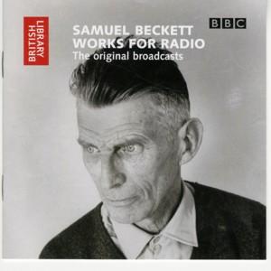 <em>Samuel Beckett: Works for Radio</em>