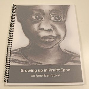 Growing up in Pruitt-Igoe : and American story