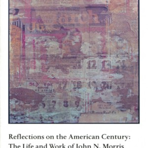 """Reflections on the American Century: The Life and Work of John N. Morris"""