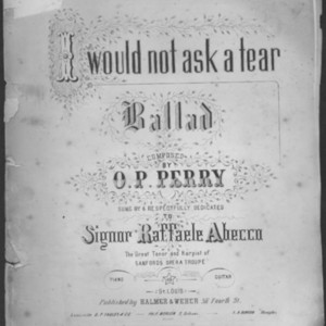 I would not ask a tear : ballad /