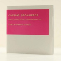 Carnal pleasures : desire, public space and contemporary art