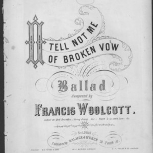 O tell not me of broken vow : ballad /
