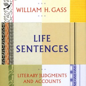 <em>Life Sentences: Literary Judgments and Accounts</em> dust jacket