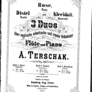 3 duos über englische, schottische und irische volkslieder : für Flöte und Piano : op. 166. Heft 1, Rose (Englisch) / von A. Terschak.